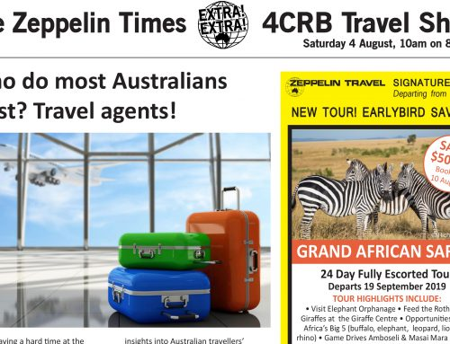 The Zeppelin Times 4CRB Travel Show, Saturday 4 August, 10am on 89.3FM