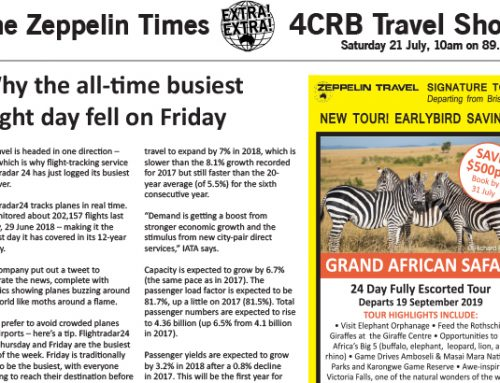 The Zeppelin Times 4CRB Travel Show, Saturday 21 July, 10am on 89.3FM