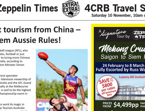 The Zeppelin Times 4CRB Travel Show, Saturday 10 November, 10am on 89.3FM