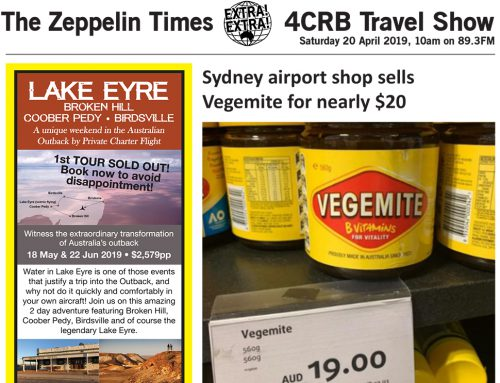 The Zeppelin Times 4CRB Travel Show, Saturday 20 April 2019, 10am on 89.3FM