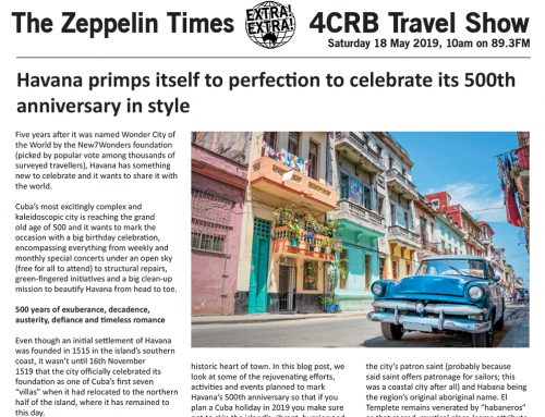 The Zeppelin Times 4CRB Travel Show, Saturday 18 May 2019, 10am on 89.3FM