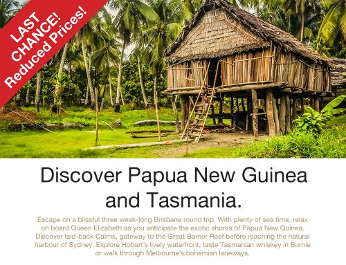 LAST CHANCE! Papua New Guinea with Cunard