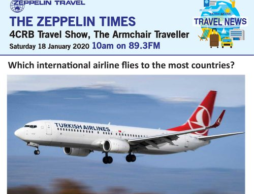 The Zeppelin Times 4CRB Travel Show, Saturday 18 January 2020, 10am on 89.3FM