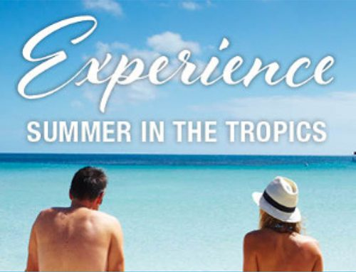 Experience Summer in the Tropics